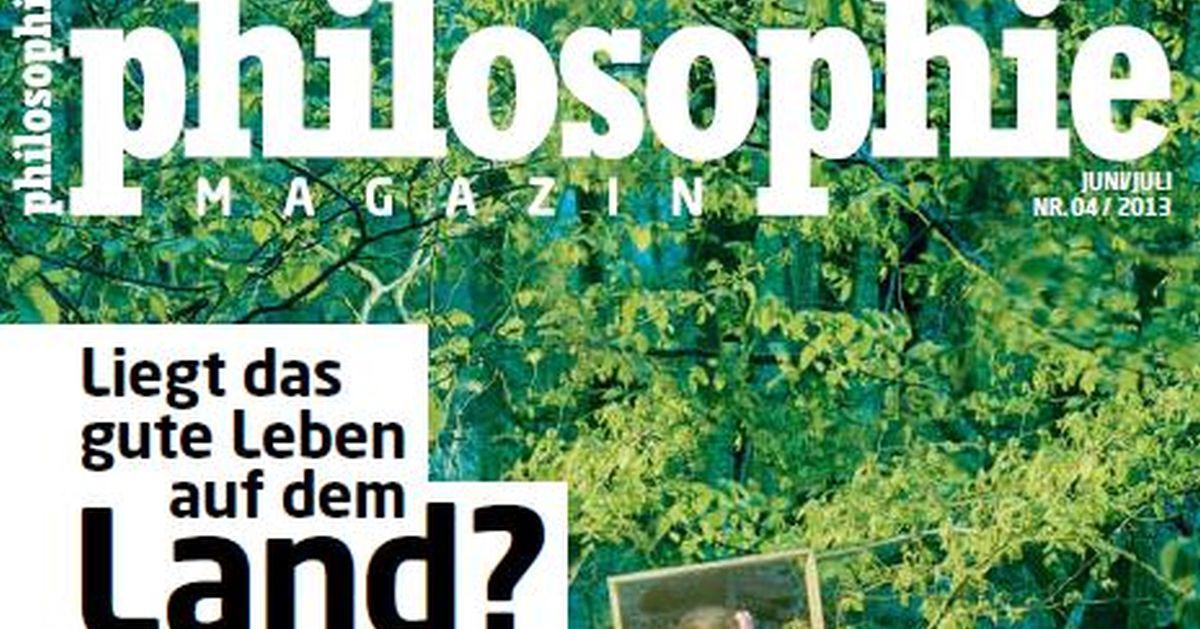 """Das neue PHILOSOPHIE MAGAZIN: """"Liegt das gute Leben auf dem Land?"""""""