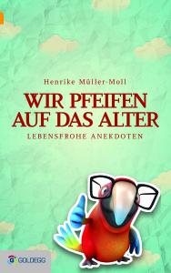Cover_Wir-pfeifen-auf-das-Alter_Goldegg-Verlag1