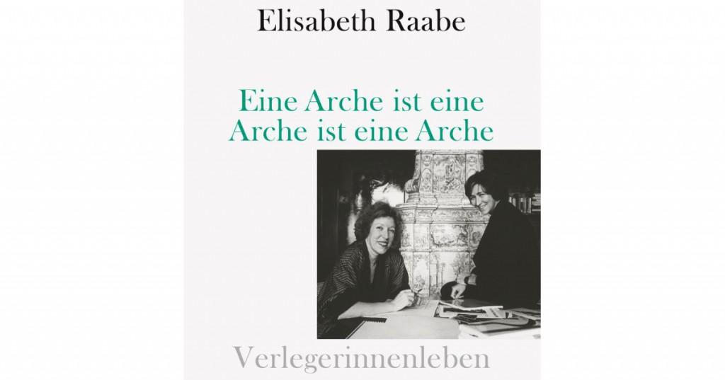 Elisabeth Raabe, Verlegerinnenleben